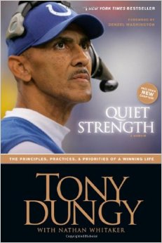 Quiet Strength: The Principles, Practices, and Priorities of a Winning Life by Tony Dungy