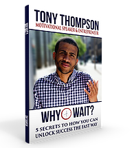 Why Wait - 5 secrets to how you can unlock success the fast way