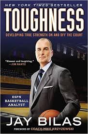 Toughness: Developing True Strength On and Off the Court By Jay Bilas