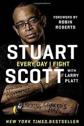 Every Day I Fight: Making a Difference, Kicking Cancer's Ass  By Stuart Scott