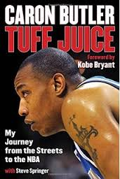 Tuff Juice: My Journey from the Streets to the NBA By Caron Butler