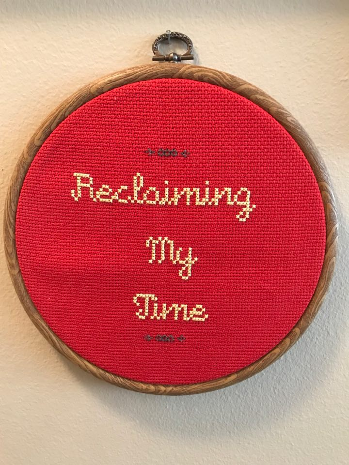 Reclaiming My Time, 2018, cross-stitch in vintage hoop. I've spent the past few weeks stitching for myself and for a commercial gig and it's felt really, really good. This beauty is my own pattern and thus imperfect, just how I like my art. Lucky for you there are several cross stitch patterns out there if you want to stitch one yourself (including  this one  from my favorite Subversive Cross Stitch).
