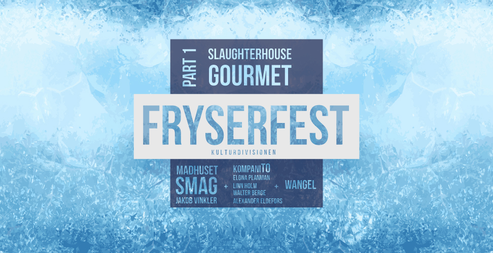 FRYSERFEST - SLAUGHTERHOUSE GOURMET + LATE NIGHT
