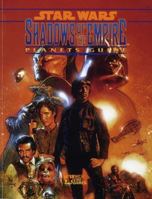 Star Wars RPG (d6) Shadows of the Empire Planets Guide
