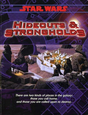 Star Wars RPG (d6) Hideouts and Strongholds