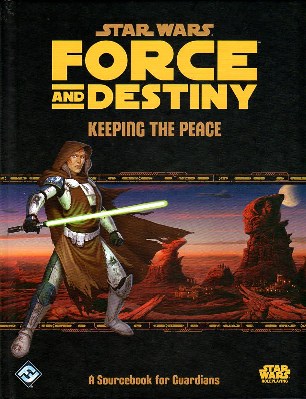 Star Wars Force and Destiny RPG Keeping the Peace