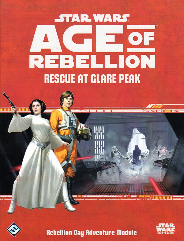 Star Wars Age of Rebellion RPG Rescue at Glare Peak (Rebellion Day Event Adventure)