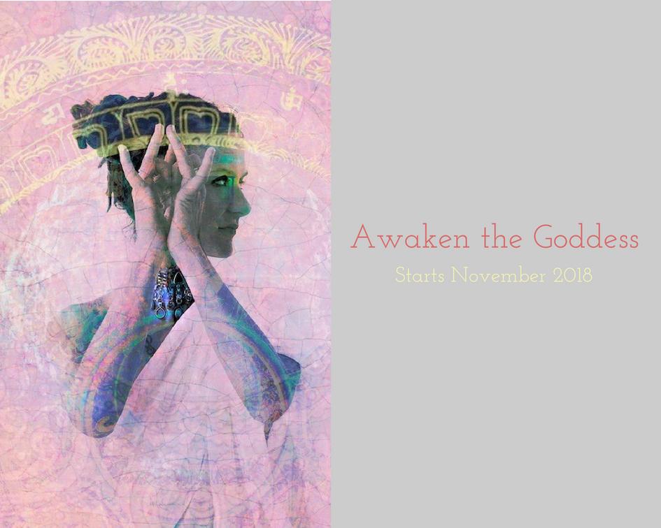 We'll awaken our Inner Goddess with Ara Campbell in November 2018 preparation for our 2019 journey.