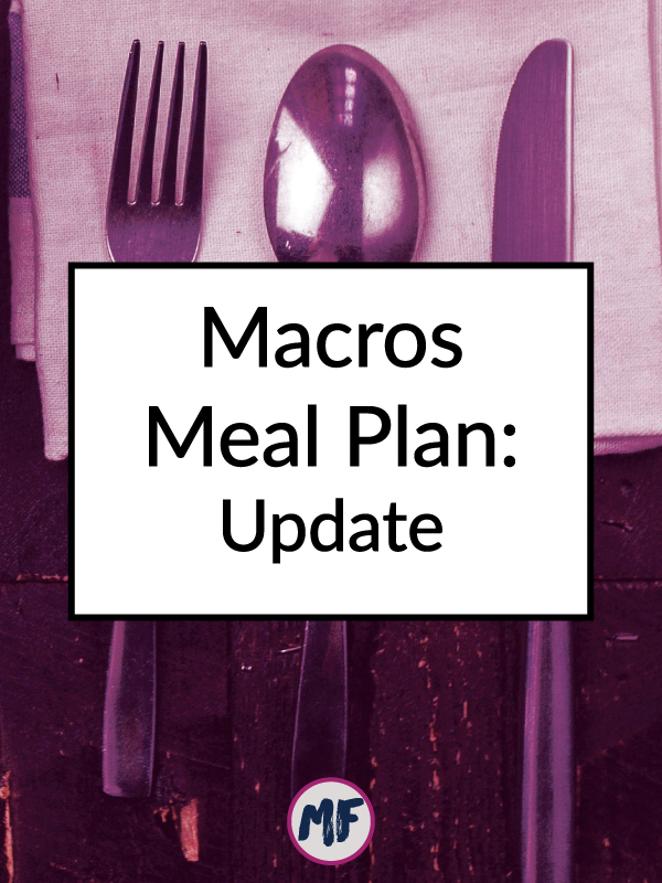 An update on where I'm at with my current macros based meal plan.