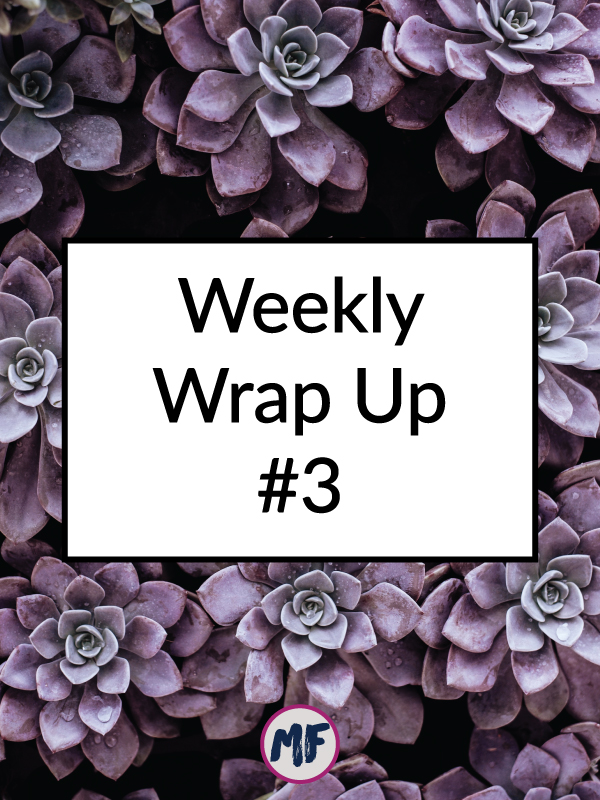 Weekly Wrap Up 3