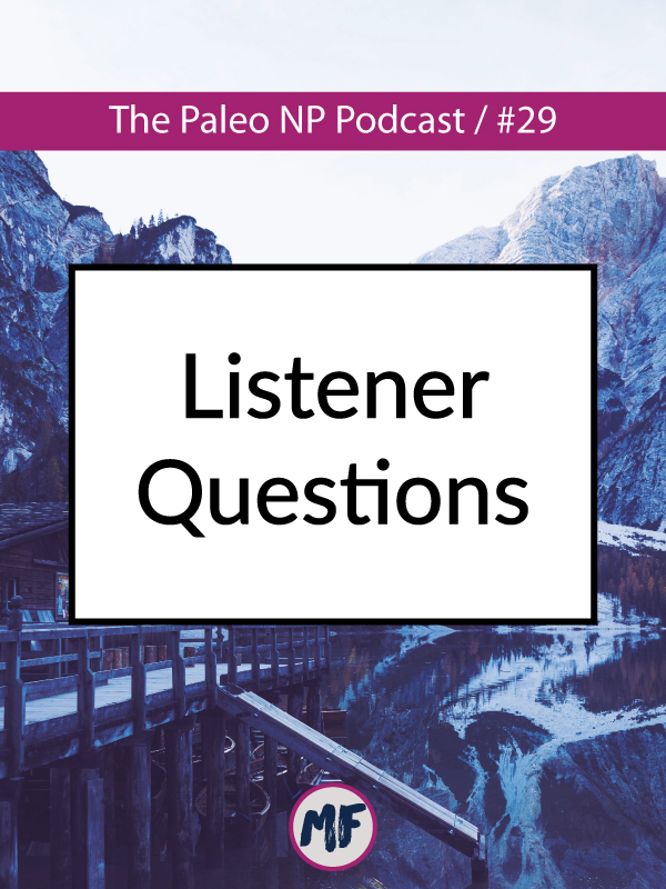 the paleo NP podcast episode 29 chronic fatigue and intermittent fasting