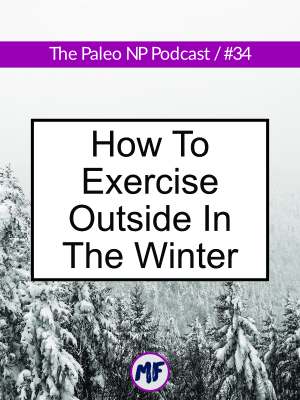 Exercising outside in the winter can be tough. In this episode I talk about how to dress and how to be safe when exercising outside during the winter months.