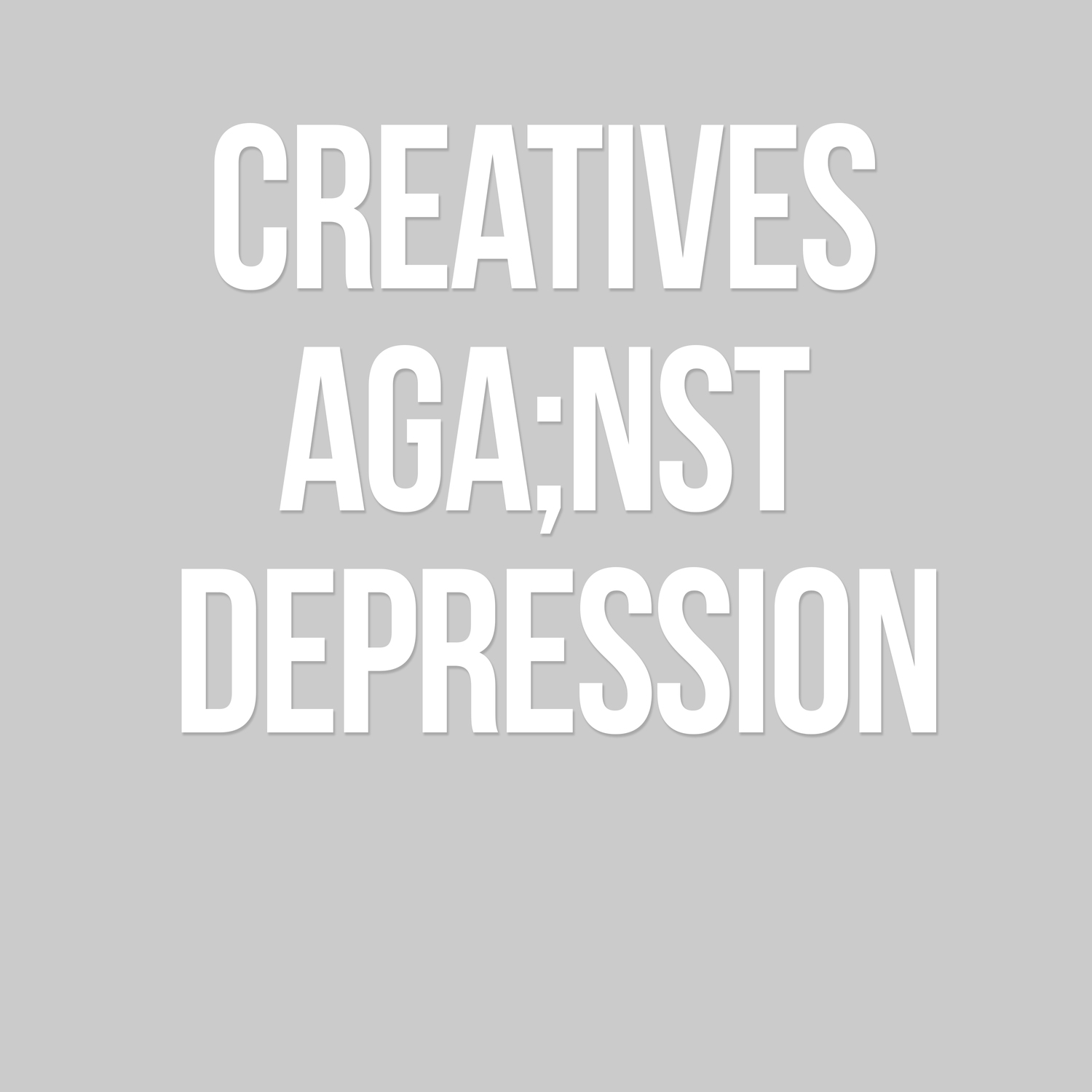 Creatives Aga;nst Depression
