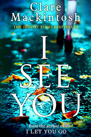 I See You by  Clare Mackintosh Designed by Duncan Spilling
