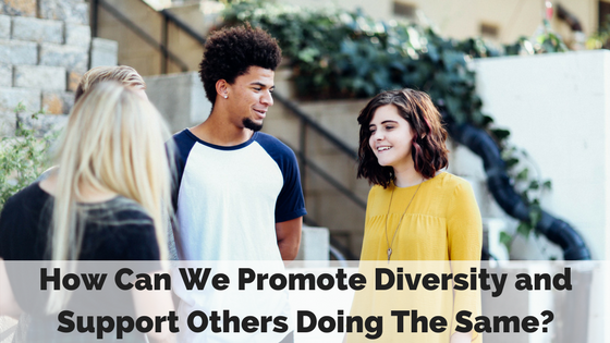Promote Diversity and Support Others
