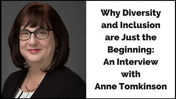 Why Diversity and Inclusion is Just the Beginning_ An Interview with Anne Tomkinson (2).png