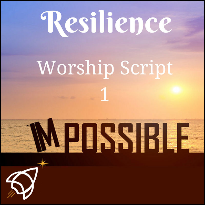 Resilience Worship Script 1.png