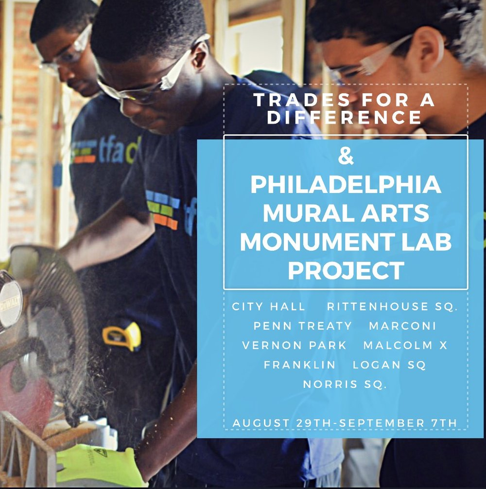 "Trades for a Difference is building ""Monument Labs"" while teaching our mentees carpentry skills in part with The Philadelphia Mural Arts Program's Historic ""Monument Project""."