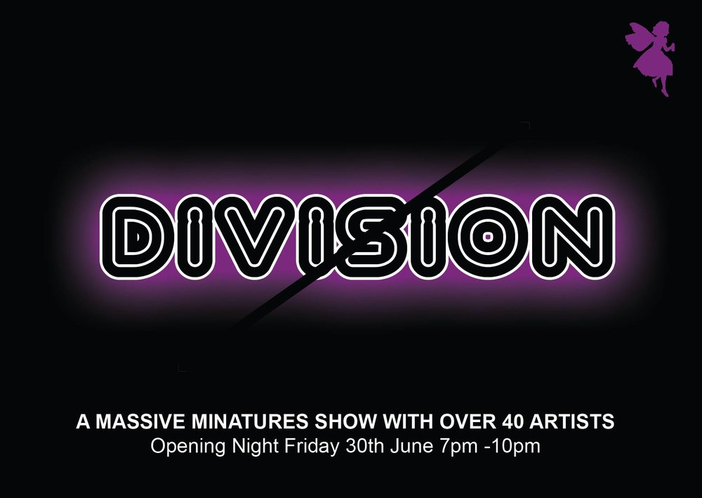 'DIVISION' // Ben Oakley Gallery - Dates: 30 June - 23 July 2017Preview Night: 30 June @ Ben Oakley Gallery, LONDON, 7-10 pmAddress: Ben Oakley Gallery, Greenwich Market, 9 Turnpin Ln, London SE10 9JAA GIANT group of miniature artworks featuring over 40 artists who have helped with the Phing Thing Project over the years with a couple of special extras thrown in... ASBOLUV, RAY RICHARDSON, DAVID BRAY, JOHN McCARTHY,  EVERETT JAIME,  DD REGALO, ATM, FRET,CLAIRE SWINDALE, SNUB23, SPINNING CIRCLES, YVONNE WAYLING KIM TONG,  NOT NOW NANCY,  LEWIS [and more...]