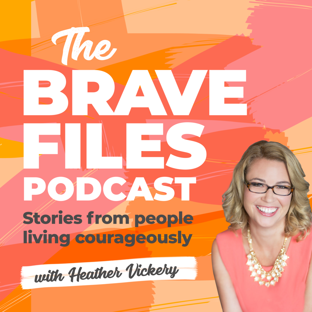The Brave Files Podcast. Stories from people living courageously.