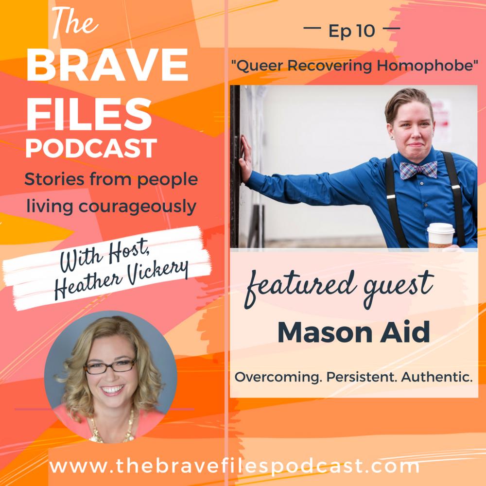 The Brave Files, Mason Aid, LGBTQ Advocate, Mental Illness, courage.