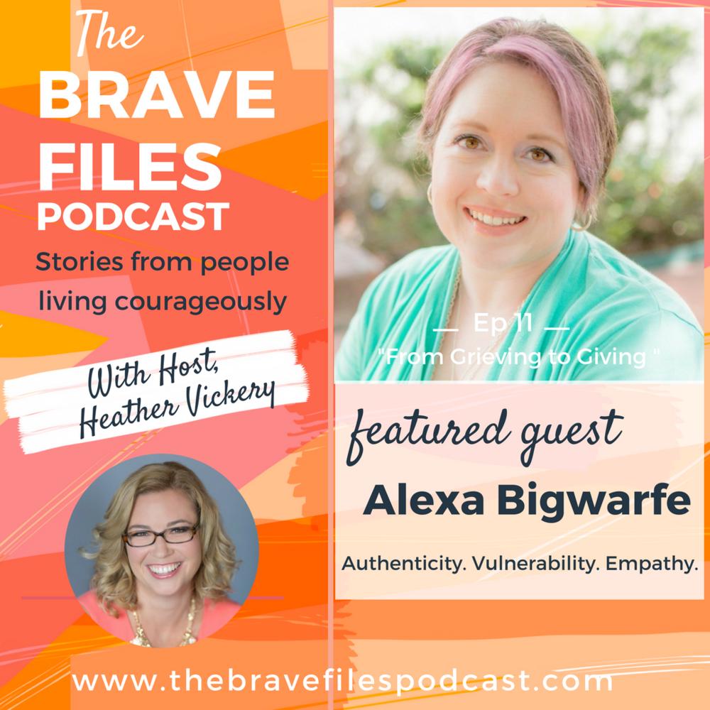 The Brave Files Podcast. Alexa Bigwarfe. Grief, survival, motherhood, entrepreneurship.