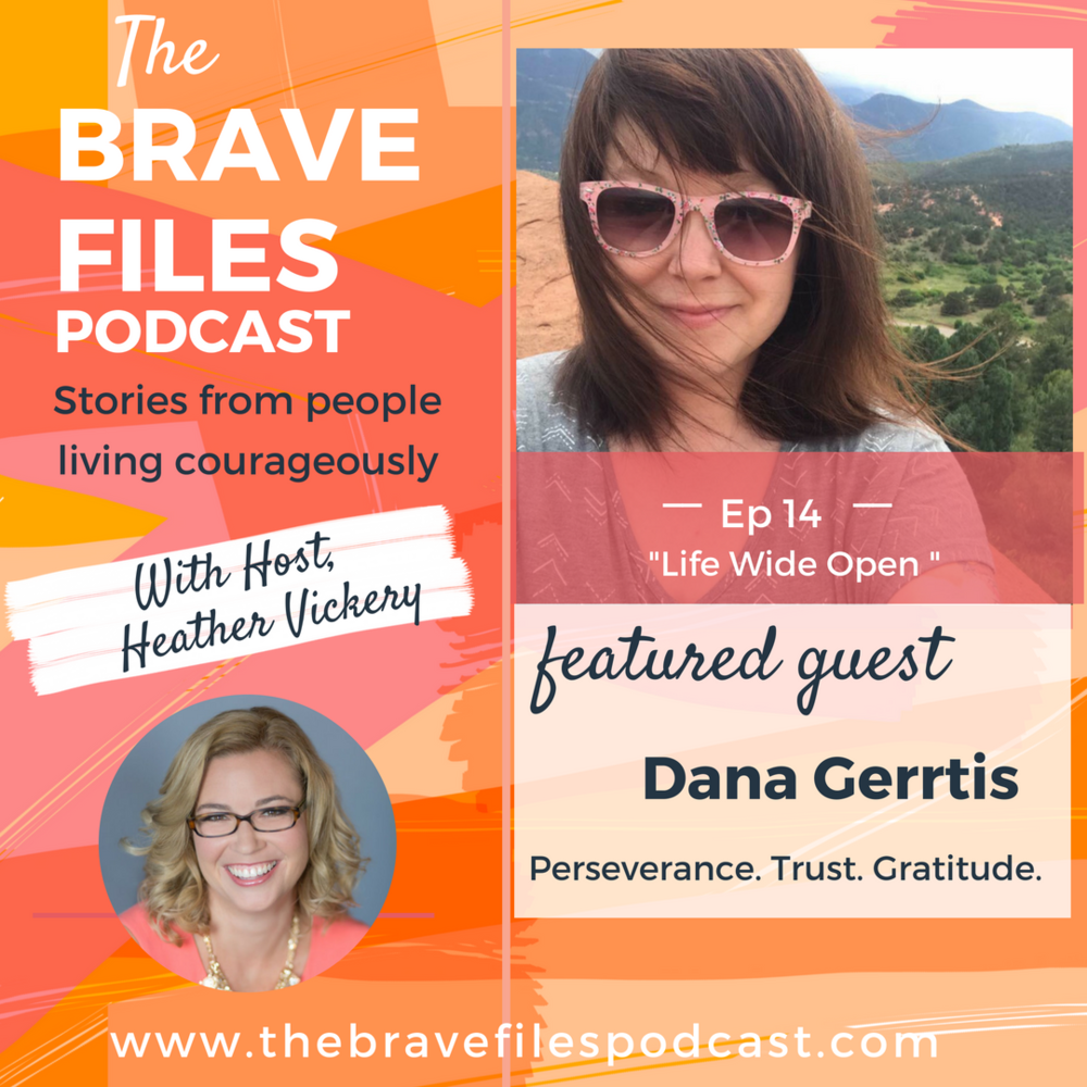 The Brave Files. Learn how to live bravely. Click through to listen how toDana Gerrits is living courageously chronic illness and loves life.