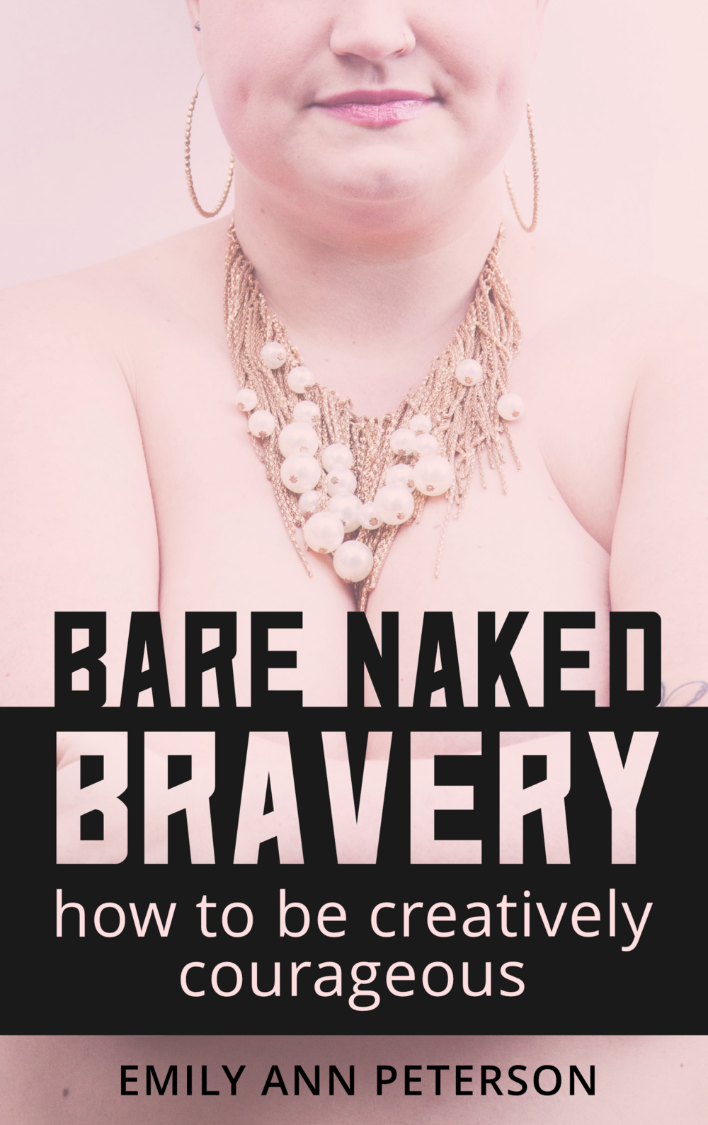 The Brave Files. Learn how to live bravely. Click through to listen how to Emily Ann Peterson is living courageously as an artist and musician. Bare Naked Bravery.