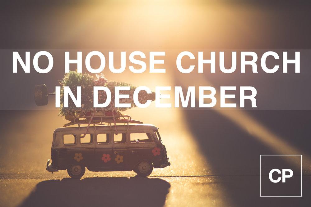 NO HOUSE CHURCH DECEMBER.jpg