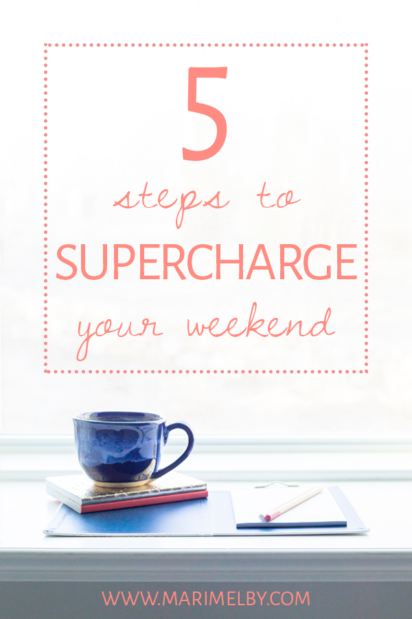 5 awesome ways to supercharge your weekends! Ready to bring intention and self-care back into your days off? Five tips to help you to recharge, reconnect and create powerful habits for maximizing your weekend days. Learn how to focus on what is meaningful in your life and check out more at marimelby.com. #intentionalliving #motivation #weekendschedule #radiatehappiness #selfcare #habitsofsuccessfulpeople
