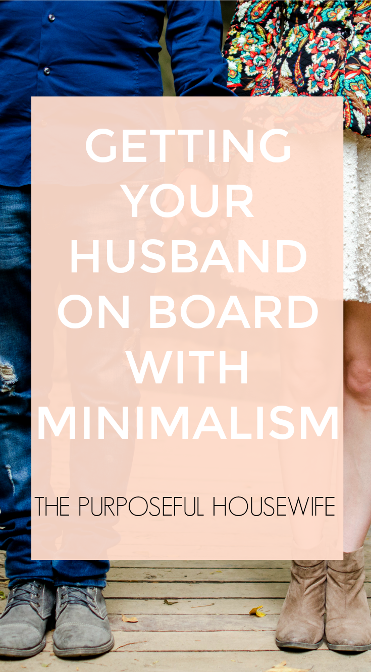 How to get husband on board with minimalism. What if my husband isn't on board?