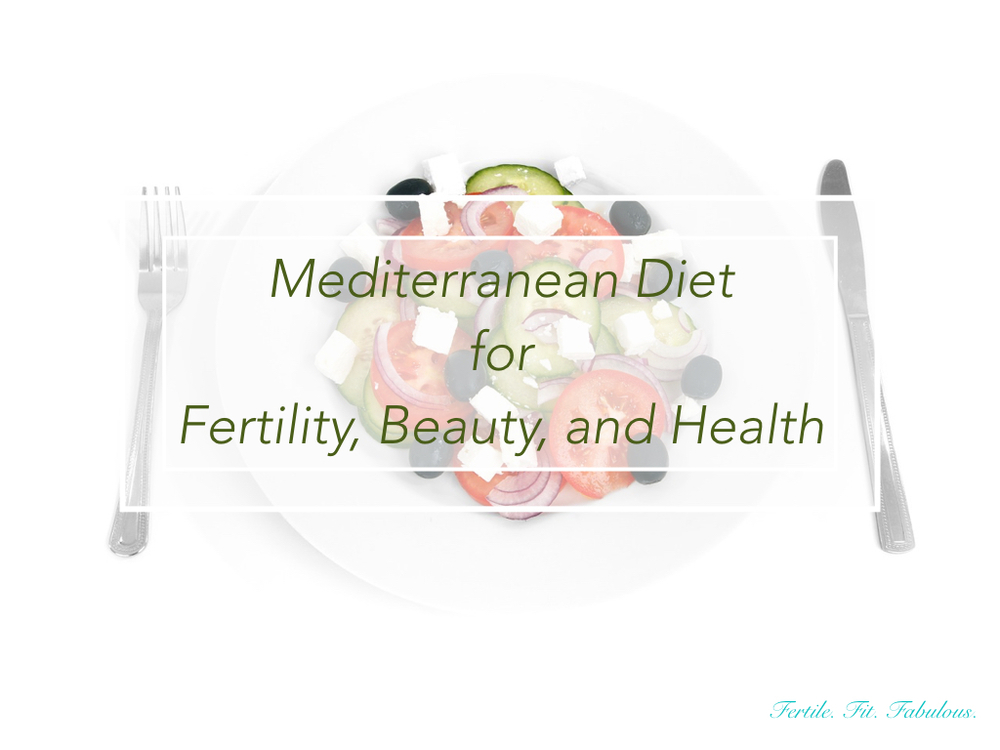 Mediterranean Diet for Fertility, Beauty, and Healh