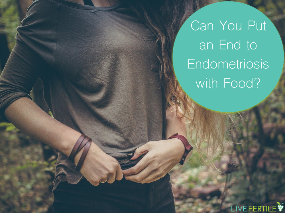 Treating endometriosis naturally, holistically, with diet, food, and nutrition
