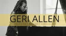 Remembering Artistic Director Geri Allen. Photo by: Rob Davidson