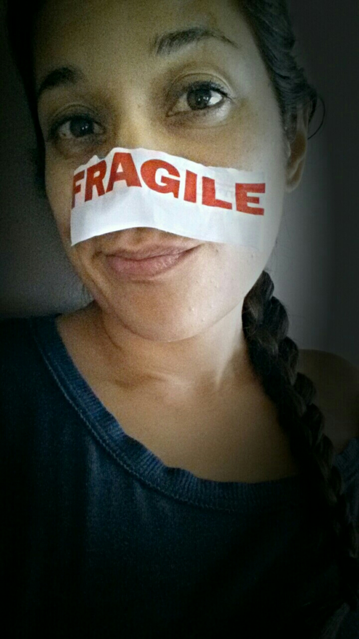 Remember: everyone is fragile. You are, too. Be gentle with yourself.