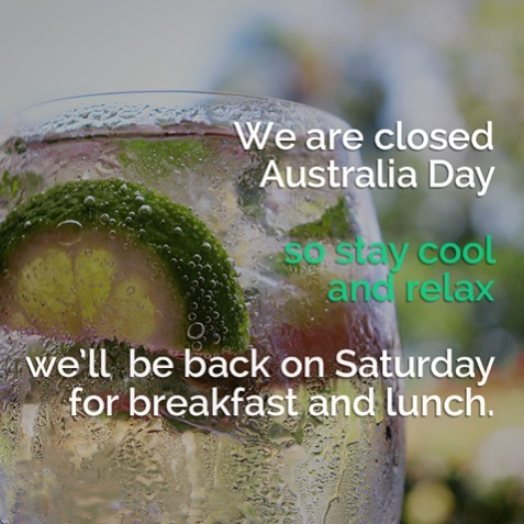 We are closed tomorrow for the public holiday but if you're up for a leisurely breakfast, brunch or lunch on the weekend we will be serving from 9am Saturday and Sunday. See you then!