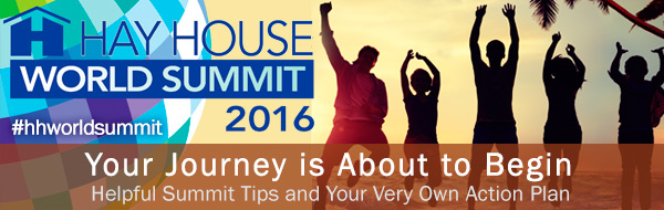 "Click the image for immediate free access to Hay house publishing's ""2016 hay house world summit"""