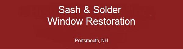 Sash & Solder Window Restoration