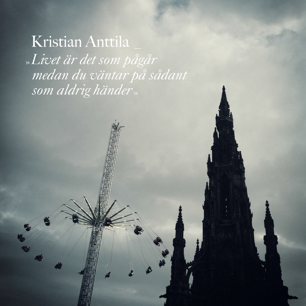"""BIRDS002 - Kristian Anttila - """"Livet är det som pågår medan du väntar på sådant som aldrig händer"""""""