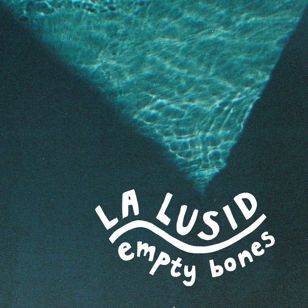 "BIRDS062 - La Lusid - ""Empty Bones"""