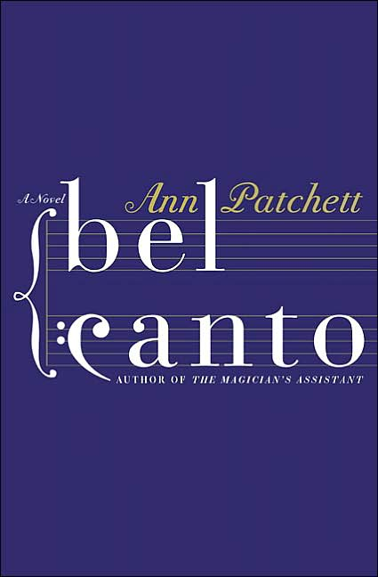 Bel Canto - Ann Patchett