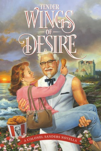 Tender Wings of Desire - by Colonel Sanders