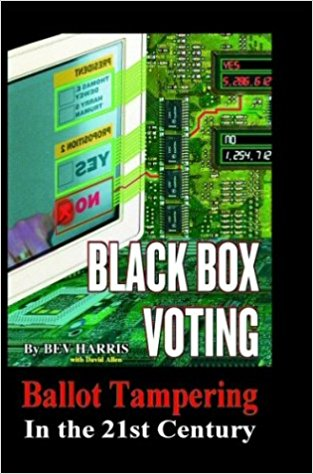 Black Box Voting, Ballot Tampering in the 21st Century by Bev Harris