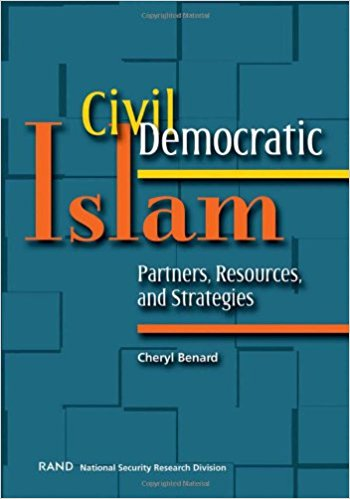 Civil Democratic Islam: Partners, Resources, and Strategies by Cheryl Benard
