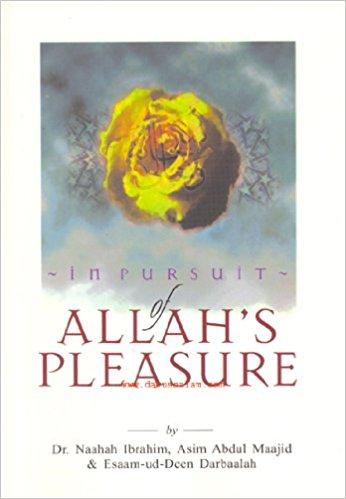In Pursuit of Allah's Pleasure by Asim Abdul Maajid, Esaam-ud-Deen and Dr. Naahah Ibrahim
