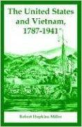 The U.S. and Vietnam 1787-1941 by Robert Hopkins Miller
