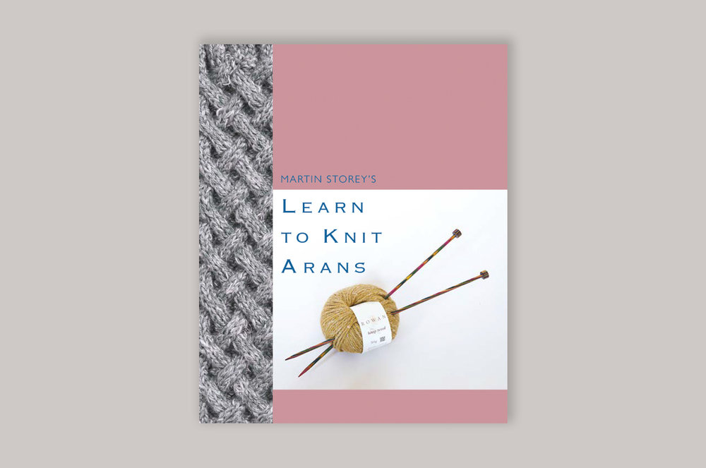 Martin Storey S Learn To Knit Arans Berry Co Publishing