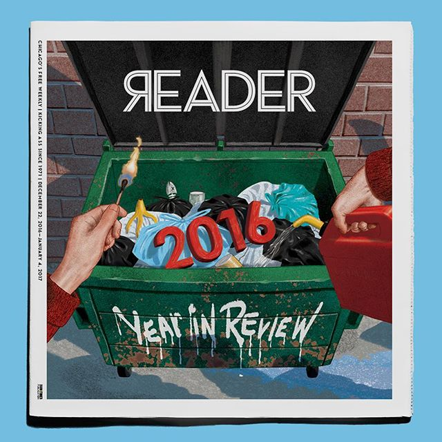 The cover of this week's @chicago_reader by @jasonraish Good riddance #2016