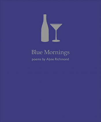 Blue Mornings debut chapbook of Alyse Richmond purchase here