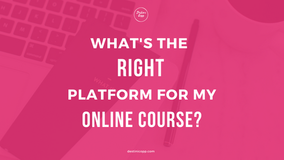 What's the Right Platform for my Online Course Blog Banner.png